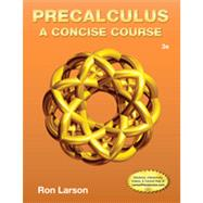 Precalculus A Concise Course by Larson, Ron, 9781133960744