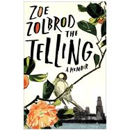 The Telling by Zolbrod, Zoe, 9781940430744