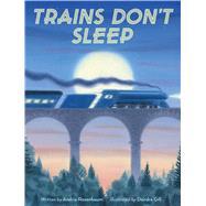 Trains Don't Sleep by Rosenbaum, Andria Warmflash; Gill, Deirdre, 9780544380745