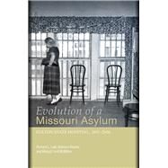 Evolution of a Missouri Asylum by Lael, Richard; Brazos, Barbara; Mcmillen, Margot, 9780826220745