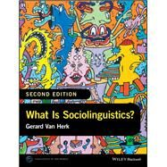 What Is Sociolinguistics? by Van Herk, Gerard, 9781118960745