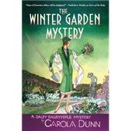 The Winter Garden Mystery A Daisy Dalrymple Mystery by Dunn, Carola, 9781250080745