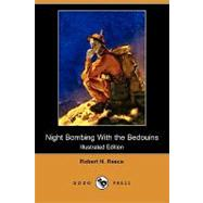 Night Bombing With the Bedouins (Illustrated Edition) by Reece, Robert H., 9781409950745