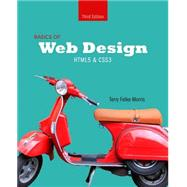 Basics of Web Design HTML5 & CSS3 by Felke-Morris, Terry, 9780133970746