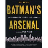 Batman's Arsenal by Macnabb, Matt, 9781623160746