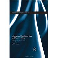 International Mediation Bias and Peacemaking: Taking Sides in Civil Wars by Svensson; Isak, 9780415660747