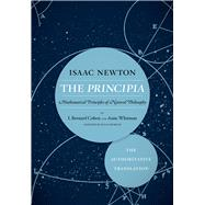 The Principia the Authoritative Translation by Newton, Isaac, Sir; Cohen, I. Bernard; Whitman, Anne; Budenz, Julia, 9780520290747