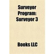Surveyor Program : Surveyor 3 by , 9781156250747