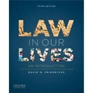 Law in Our Lives An Introduction by Friedrichs, David O., 9780199840748