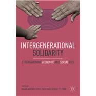 Intergenerational Solidarity Strengthening Economic and Social Ties by Cruz-Saco, María Amparo; Zelenev, Sergei, 9780230110748