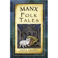Manx Folk Tales by Angwin, Fiona, 9780750960748