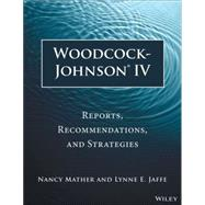 Woodcock-johnson IV by Mather, Nancy; Jaffe, Lynne E., 9781118860748
