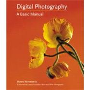 Digital Photography by Horenstein, Henry; Carroll, Allison, 9780316020749