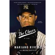 The Closer by Rivera, Mariano; Coffey, Wayne, 9780316400749