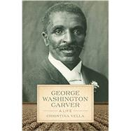 George Washington Carver by Vella, Christina, 9780807160749