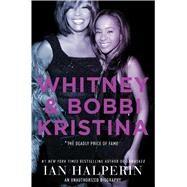 Whitney & Bobbi Kristina by Halperin, Ian, 9781501120749