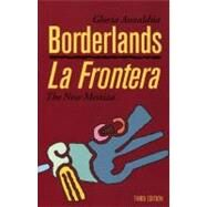 Borderlands/la Frontera, Third Edition : The New Mestiza by Anzaldua, Gloria, 9781879960749