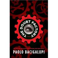 The Doubt Factory by Bacigalupi, Paolo, 9780316220750