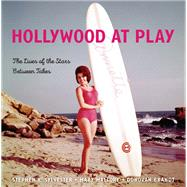 Hollywood at Play The Lives of the Stars Between Takes by Sylvester, Stephen X.; Mallory, Mary; Brandt, Donovan, 9781493030750