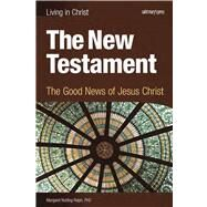 The New Testament: The Good News of Jesus Christ by Nutting Ralph, Margaret, 9781599820750