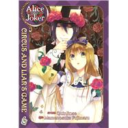 Alice in the Country of Joker: Circus and Liars Game Vol. 6 by QuinRose; Fujimaru, Mamenosuke, 9781626920750