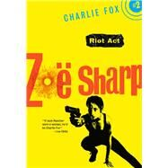 Riot Act by Sharp, Zoe, 9781631940750