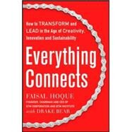 Everything Connects: How to Transform and Lead in the Age of Creativity, Innovation, and Sustainability by Hoque, Faisal; Baer, Drake, 9780071830751