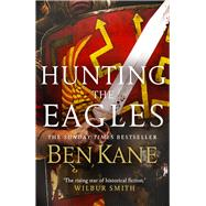 Hunting the Eagles by Kane, Ben, 9780099580751
