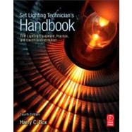 Set Lighting Technician's Handbook : Film Lighting Equipment, Practice, and Electrical Distribution by Box; Harry C., 9780240810751