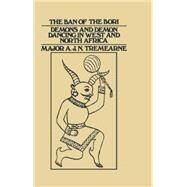 Ban of the Bori: Demons and Demon-Dancing in West and North Africa by Tremearne,Major A.J.N., 9780415760751