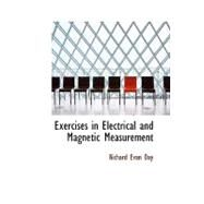 Exercises in Electrical and Magnetic Measurement by Day, Richard Evan, 9780554670751