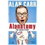 Alanatomy by Carr, Alan, 9780718180751