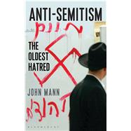 Antisemitism The Oldest Hatred by Mann, John, 9781472920751