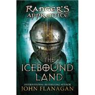 The Icebound Land Book Three by Flanagan, John A., 9780142410752