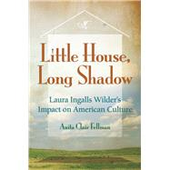 Little House, Long Shadow by Fellman, Anita, 9780826220752