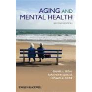 Aging and Mental Health by Segal, Daniel L.; Qualls, Sara Honn; Smyer, Michael A., 9781405130752