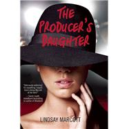 The Producer's Daughter by Marcott, Lindsay, 9781611290752