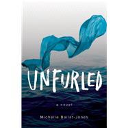 Unfurled by Bailat-jones, Michelle, 9781632460752