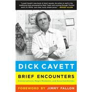 Brief Encounters Conversations, Magic Moments, and Assorted Hijinks by Cavett, Dick; Fallon, Jimmy, 9781250070753