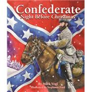 Confederate Night Before Christmas by Vogl, Mark; Ford, Stephanie, 9781455620753