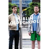 Dublin Oldschool by Kirwan, Emmet, 9781474290753