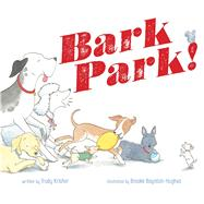 Bark Park! by Krisher, Trudy; Boynton-Hughes, Brooke, 9781481430753