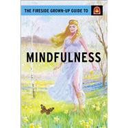 The Fireside Grown-up Guide to Mindfulness by Hazeley, Jason; Morris, Joel, 9781501150753