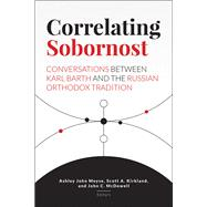 Correlating Sobornost by Moyse, Ashley John; Kirkland, Scott A.; McDowell, John C., 9781506410753