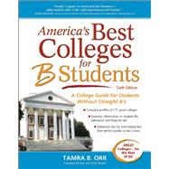 America's Best Colleges for B Students by Orr, Tamra B.; Tanabe, Gen; Tanabe, Kelly, 9781617600753