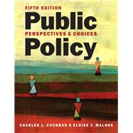 Public Policy: Perspectives and Choices by Cochran, Charles L., 9781626370753
