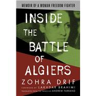 Inside the Battle of Algiers by Drif, Zohra; Brahimi, Lakhdar; Farrand, Andrew G., 9781682570753
