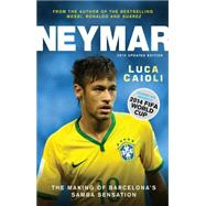 Neymar The Making of the World?s Greatest New Number 10 by Caioli, Luca, 9781906850753
