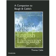 A Companion to Baugh & Cable's A History of the English Language by Cable, Thomas; Baugh, Albert C., 9780205230754