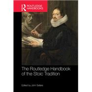 The Routledge Handbook of the Stoic Tradition by Sellars; John, 9780415660754